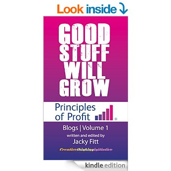 Profit from great ideas: Good Stuff Will Grow eBook