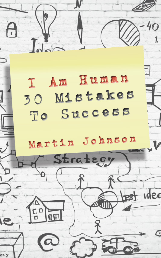 'I Am Human 30 Mistakes to Success' Martin Johnson - Big Ideas Library | Book design